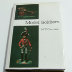 Model Soldiers W.Y.Carmen 1972 Hardback book Letts, Britains etc